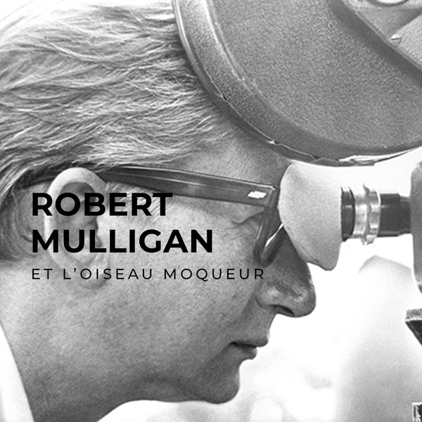 Visuel doc Robert Mulligan avec titre